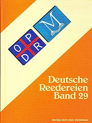 DEUTSCHE REEDEREIEN BAND 29/ GERMAN SHIPPING COMPANIES VOLUME 29: Detlefsen, Gert Uwe, ...