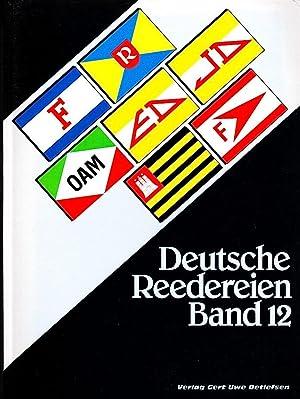 DEUTSCHE REEDEREIEN BAND 12/ GERMAN SHIPPING COMPANIES VOLUME 12: Detlefsen, Gert Uwe