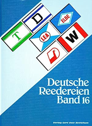 DEUTSCHE REEDEREIEN BAND 16/ GERMAN SHIPPING COMPANIES VOLUME 16: Detlefsen, Gert Uwe