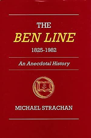 THE BEN LINE 1825-1982: AN ANECDOTAL HISTORY: Strachan, Michael