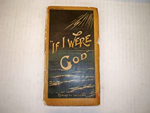 If I were God: A Conversation: Richard Le Gallienne