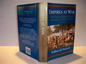 Empires at War: the French and Indian War and the Struggle for North America 1754-1763