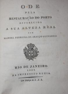 Ode Pela Restauração do Porto Offerecida a Sua Alteza Real: Guimarães, Manoel ...