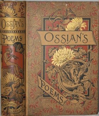 The Poems of Ossian, to which are prefixed a Preliminary Discourse and Dissertation on the Aera and...