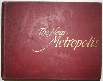 The New Metropolis: 1600--Memorable Events of Three Centuries--1900. From the Island of Mana-Hat-Ta...