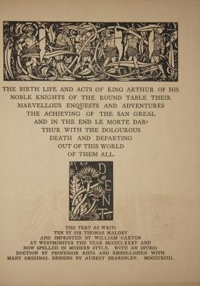 Morte D'Arthur. The Birth Life and Acts of King Arthur of His Noble Knights of the Round Table...