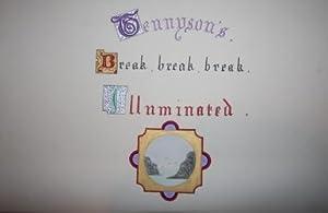 Illuminated Manuscript] Break, Break, Break, Illuminated: Tennyson, Lord Alfred. Leonard Charles ...