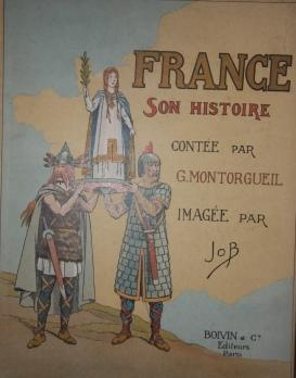 France Son Histoire: Montorgueil, G. [Georges] Illustrated by Job [Jacque Onfray de Breville]
