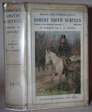"Robert Smith Surtees 1803-1864 Creator of ""Jorrocks"": Surtees, Robert Smith and E. D. ..."