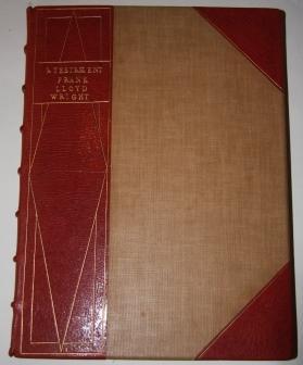 A Testament: Wright, Frank Lloyd