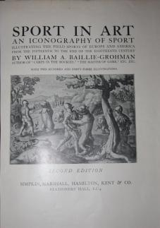 Sport in Art: An Iconography of Sport Illustrating the Field Sports of Europe and America from the ...