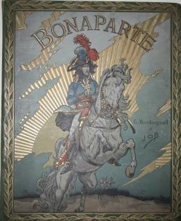Bonaparte: Montorgueil, G. [Georges] Illustrated by Job [Jacque Onfray de Breville]