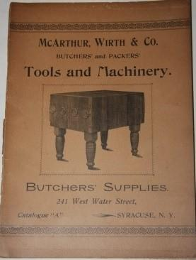 McArthur, Wirth & Co. Butchers' and Packers' Tools and Machinery. Butchers' Supplies. 241 West Wa...