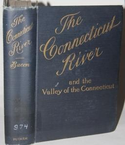 The Connecticut River and the Valley of the Connecticut Three Hundred and Fifty Miles from Mounta...