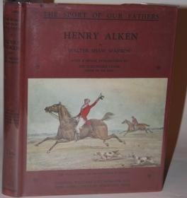 Henry Alken With Eight Plates in Colour and Sixty-four Subjects in Half-tone. The Sport of Our ...