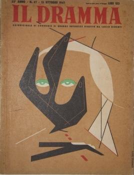Il Dramma. Quindicinale di commedie di grande successo Anno 23 -- N. 47. 15 Ottobre 1947: Ridenti, ...