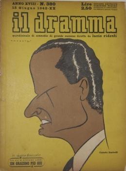Il Dramma. Quindicinale di commedie di grande successo Anno XVIII -- N. 380. 15 Giugno 1942: ...