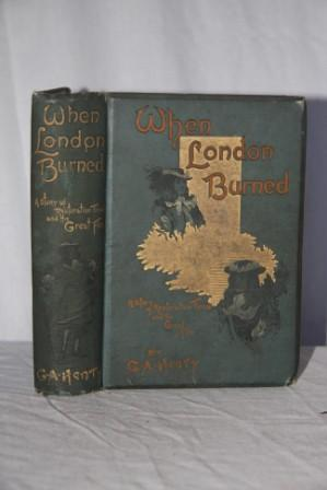 When London Burned: A Story of Restoration Times and the Great Fire: Henty, G. A.