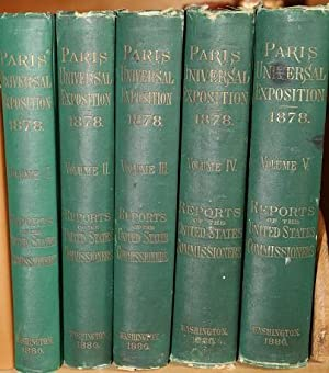 Reports of the United States Commissioners to the Paris Universal Exposition, 1878 (5 volumes)