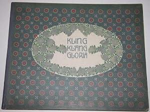Kling Klang Gloria. Deutsche Volks und Kinderlieder. Ausgewahnt und in Musik Gesetzt von W. Labler....