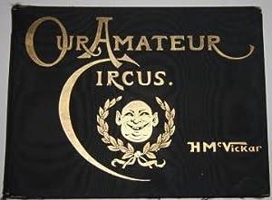 Our Amateur Circus: McVickar, H.W. [Harry Whitney]