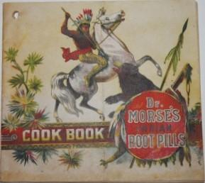 Dr. Morse's Indian Root Pills Cook Book