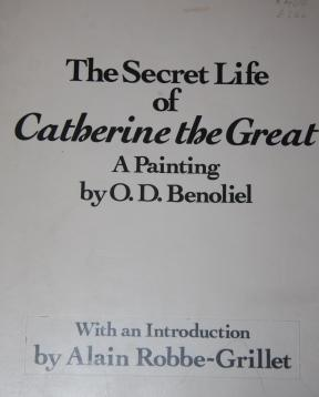 The Secret Life of Catherine the Great. A Painting by O. D. Benoliel: Benoliel, O.D. With an ...