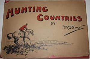 Hunting Countries: Stewart, F. A.