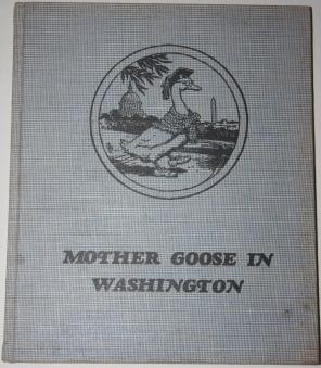 Mother Goose in Washington. A Story of Old King Dole and His Humpty Dumpty Court: Chandlee, Will H....