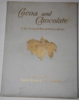 Cocoa and Chocolate. A short history of their production and use. With numerous illustrations of ...