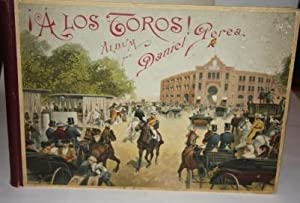 A Los Toros! Album Compuesto de 28 Acuarelas Originales del Reputado Pintor de Escenas Taurinas. ...