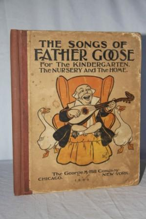 The Songs of Father Goose for the Kindergarten, the Nursery and the Home: Baum, L. Frank, Music By ...