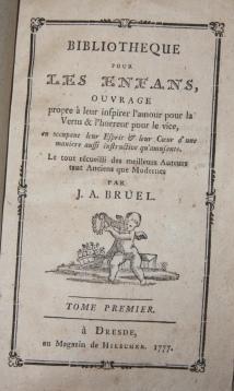 Bibliotheque pour Les Enfans, Ouvrage propre a leur inspirer l'mour pour la Vertu & l&#x27...