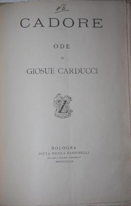 Three First Editions bound together] 1. La Guerra Ode. 2. Piemonte Ode. 3. Cadore Ode: Carducci, ...