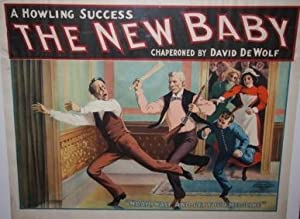 """Poster] The New Baby. A Howling Success. Chaperoned by David DeWolf. """"Noah, wait and get your ..."""