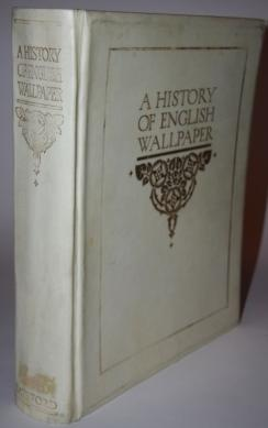 A History of English Wallpaper 1509 -: Alan Victor Sugden