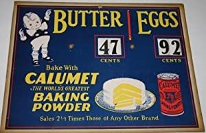 [Advertising Sign] Bake with Calumet. The World's Greatest Baking Powder. Sales 2 1/2 Times Those...