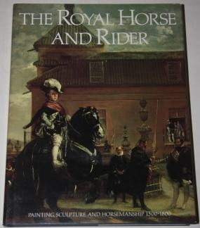 The Royal Horse and Rider. Painting, Sculpture,: Liedtke, Walter