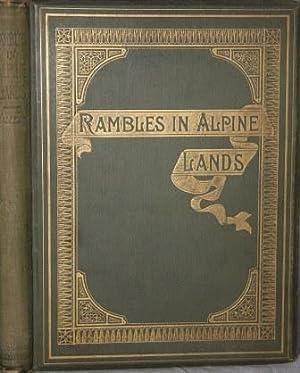 Captain Musafir's Rambles in Alpine Lands: Malleson, Colonel G. B.