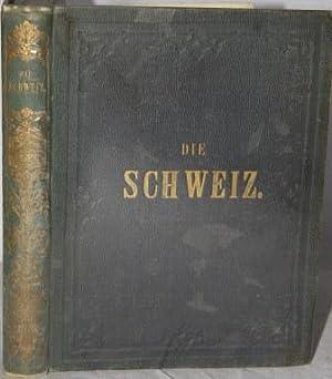 Die Schweiz. Land, Volk und Geschichte in Ausgewahlten Dichtungen: Kurz, Heinrich, ed.