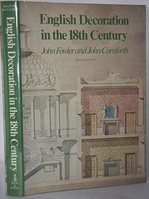 English Decoration in the 18th Century: Fowler, John;Cornforth, John