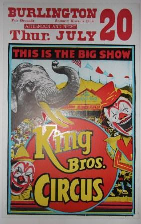 King Bros. Circus. Burlington Fair Grounds. Sponsor: Kiwanis Club. Afternoon and Night. Thur. July ...