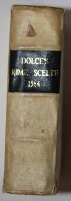 Il Primo Volume Delle Rime Scelte da Diversi Autori, di Nuove Corrette e Ristampate: Dolce, ...