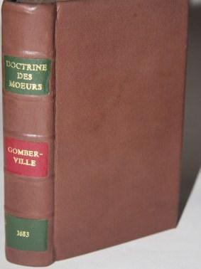 Doctrine des Moeurs, Qui Represents en Cent Tableaux: Gomberville, Marin Le Roy de