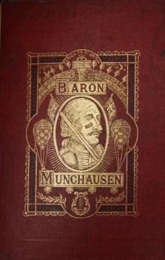 The Travels and Surprising Adventures of Baron Munchausen. Illustrated with Twenty-Three Curious ...