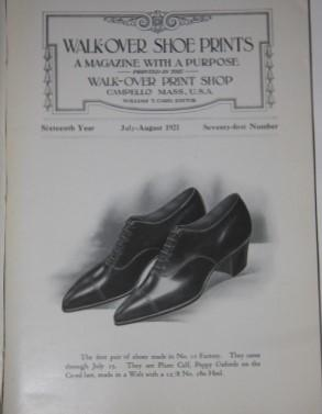 Walk-Over Shoe Prints. A Magazine with a Purpose. July August 1921: William T. Card, editor