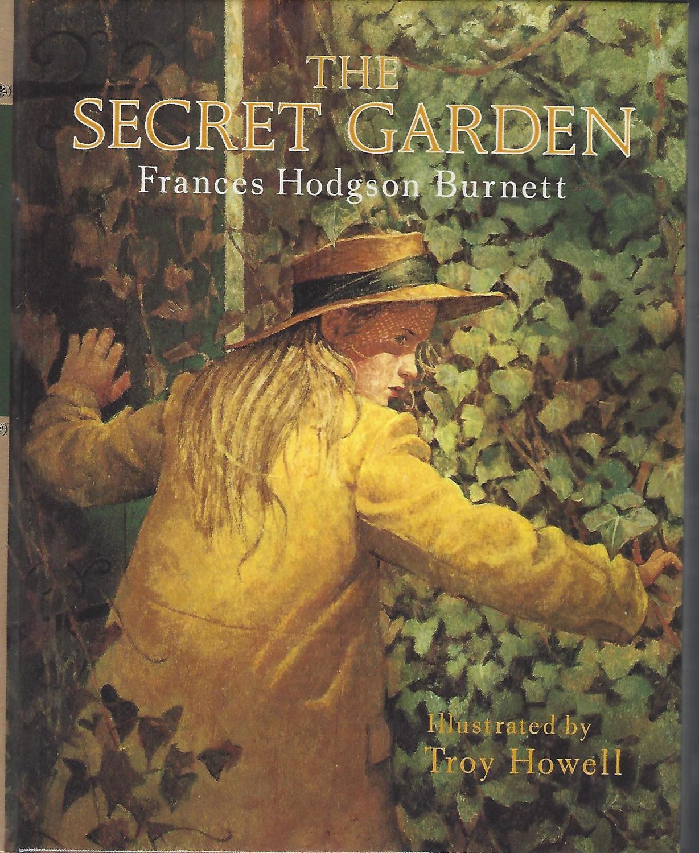 The Secret Garden by Frances Hodgson Burnett; illustrated by Troy ...