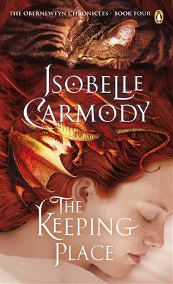 Keeping Place: The Obernewtyn Chronicles Volume 4,: Isobelle Carmody