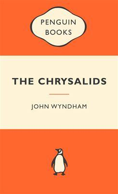essay on the chrysalids by john wyndham John wyndham has given us a good story with the chrysalids but he has given us much to think about in the novel the chrysalids there are many important issues that john wyndham has brought up including child and sexual abuse, racism and discrimination .