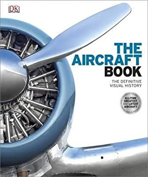 Aircraft Book: The Definitive Visual History, The: DK